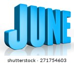 3d june text on white background | Shutterstock . vector #271754603