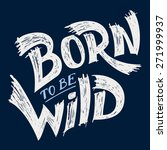 born to be wild  t shirt... | Shutterstock .eps vector #271999937