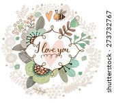 sweet i love you concept floral ... | Shutterstock .eps vector #273732767