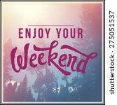 inspirational typographic quote ... | Shutterstock . vector #275051537
