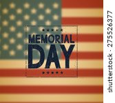 Stock vector memorial day background american flag grunge text blurred background vector illustration 275526377
