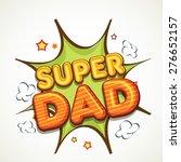 stylish vintage text super dad... | Shutterstock .eps vector #276652157