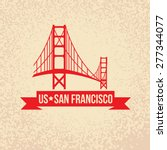 Stock vector golden gate bridge the symbol of us san francisco vintage stamp with red ribbon 277344077