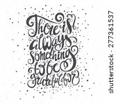 there is always something to be ... | Shutterstock .eps vector #277361537
