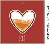 i love beer image  heart symbol ... | Shutterstock .eps vector #277580633