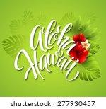 aloha hawaii. hand lettering... | Shutterstock .eps vector #277930457