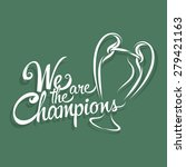we are the champions text sign... | Shutterstock .eps vector #279421163