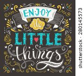 enjoy the little things. ... | Shutterstock .eps vector #280145573