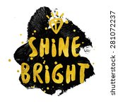 shine bright typography poster...   Shutterstock . vector #281072237