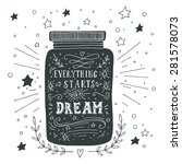 everything starts with a dream. ... | Shutterstock .eps vector #281578073