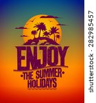happy vacation card with... | Shutterstock .eps vector #282985457