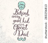 behind every good kid is a... | Shutterstock .eps vector #283256813