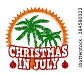 christmas in july grunge rubber ... | Shutterstock .eps vector #284580323