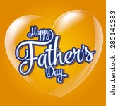 happy father's day  heart and... | Shutterstock .eps vector #285141383