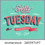 hello tuesday typographic... | Shutterstock .eps vector #285597197