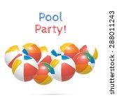 pool party. beach balls... | Shutterstock .eps vector #288011243