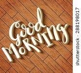 good morning handmade... | Shutterstock .eps vector #288198017