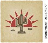 desert cactus at sunset old... | Shutterstock . vector #288274877