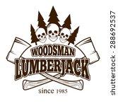 emblem with retro lumberjack... | Shutterstock .eps vector #288692537