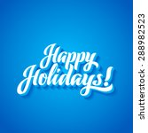 Happy Holidays Hand Lettering....
