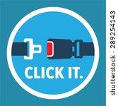 Click It. Period. Seat Belt...