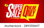 super sale online only  bright... | Shutterstock .eps vector #289350647