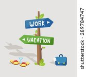work or vacation. road sign... | Shutterstock .eps vector #289784747
