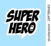 superhero  comics  hero  speech ... | Shutterstock .eps vector #289788683