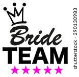bride team  5 stars  crown ... | Shutterstock .eps vector #290130983