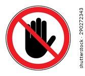 Stop  No Entry. Black Hand Sig...