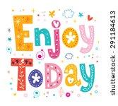 enjoy today decorative type | Shutterstock .eps vector #291184613