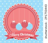 christmas balls. christmas... | Shutterstock .eps vector #291753443