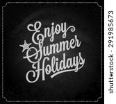 summer holiday chalk vintage... | Shutterstock .eps vector #291985673