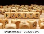 habits word written on wood... | Shutterstock . vector #292219193