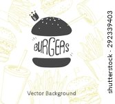 fast food background with hand... | Shutterstock .eps vector #292339403
