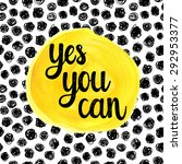 yes you can. hand drawn... | Shutterstock .eps vector #292953377