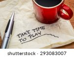 take time to play advice on a... | Shutterstock . vector #293083007