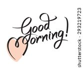 good morning  hand lettering... | Shutterstock .eps vector #293219723