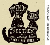 Stock vector cat and dog friends grungy card for friendship day with quote lettering greeting cards for all 295400417