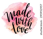 Made With Love. Watercolor...