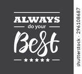 Always Do Your Best . Hand...