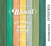 wood realistic colorful texture ... | Shutterstock .eps vector #297037823