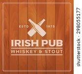 irish pub label on wooden... | Shutterstock .eps vector #298055177