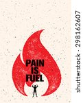 pain is fuel sport and fitness... | Shutterstock .eps vector #298162607