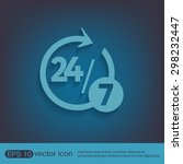 24 7 icon. open 24 hours a day... | Shutterstock .eps vector #298232447
