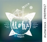 aloha sign. coconut cocktail... | Shutterstock .eps vector #298599017