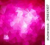 abstract triangle pink texture... | Shutterstock .eps vector #298819307