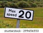 road sign advising max speed 20 ... | Shutterstock . vector #299656553