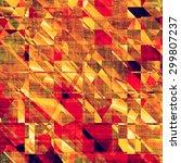 art grunge vintage textured... | Shutterstock . vector #299807237