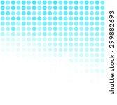 blue dots background  creative... | Shutterstock .eps vector #299882693